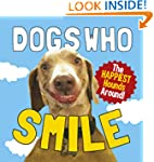 Dogs Who Smile: The Happiest Hounds A...