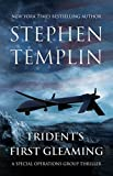 Trident's First Gleaming: [#1] A Special Operations Group Thriller (English Edition)