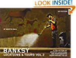 Banksy Locations & Tours Volume 2: A...