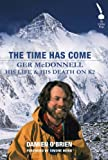 img - for Ger McDonnell: His Life & His Death on K2: The Time Has Come book / textbook / text book