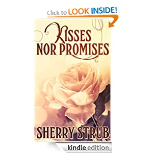 Kisses Nor Promises Sherry Strub