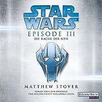 Die Rache der Sith (Star Wars Episode 3) Hörbuch