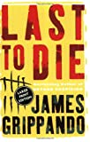 Last to Die LP (0060558156) by Grippando, James