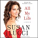 All My Life: A Memoir (       UNABRIDGED) by Susan Lucci Narrated by Susan Lucci