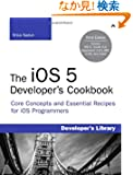 The iOS 5 Developer's Cookbook: Core Concepts and Essential Recipes for iOS Programmers (3rd Edition) (Developer's Library)
