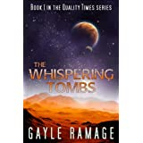 The Whispering Tombs (Quality Times #1): A Quality Times Novellaby Gayle Ramage