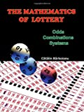 The Mathematics of Lottery: Odds, Combinations, Systems