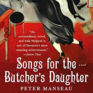 Songs for the Butcher's Daughter: A Novel | [Peter Manseau]