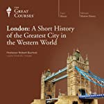 London: A Short History of the Greatest City in the Western World |  The Great Courses