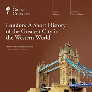 London: A Short History of the Greatest City in the Western World | [ The Great Courses]