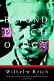 Beyond Psychology: Letters and Journals 1934-1939 (0374112479) by Reich, Wilhelm