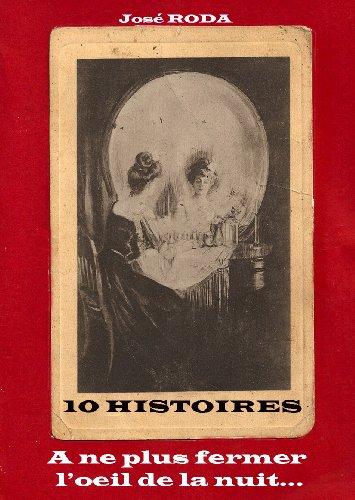 Couverture du livre Dix histoires à ne pas fermer l'oeil de la nuit