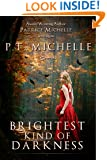 Brightest Kind of Darkness: Book 1