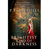 Brightest Kind of Darkness, YA Paranormal Romance (Brightest Kind of Darkness Series, Book #1) ~ P.T. Michelle