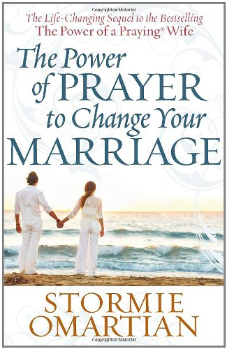 The Power of PrayerTM to Change Your Marriage