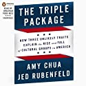 The Triple Package: Why Groups Rise and Fall in America (       UNABRIDGED) by Amy Chua, Jed Rubenfeld Narrated by Jonathan Todd Ross