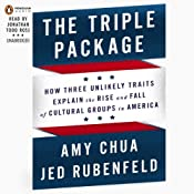 The Triple Package: Why Groups Rise and Fall in America | [Amy Chua, Jed Rubenfeld]