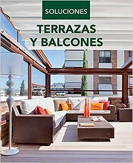 Terrazas y balcones terraces and balconies soluciones - Terrazas y balcones ...