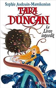 Tara Duncan, Tome 2 : Le livre interdit par Sophie Audouin-Mamikonian