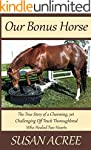 Our Bonus Horse: The True Story of a...