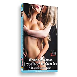 Woman to Woman Erotic Touch for Great Sex