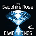 The Sapphire Rose: The Elenium, Book 3 (       UNABRIDGED) by David Eddings Narrated by Greg Abby