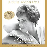 Home: A Memoir of My Early Years (       UNABRIDGED) by Julie Andrews Narrated by Julie Andrews