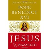 Jesus of Nazareth: From the Baptism in the Jordan to the Transfiguration ~ Pope Benedict XVI