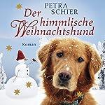 Der himmlische Weihnachtshund | Petra Schier