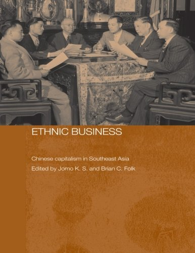 Ethnic Business: Chinese Capitalism in Southeast Asia