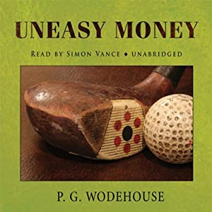 Uneasy Money | [P.G. Wodehouse]
