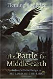 img - for The Battle for Middle-earth: Tolkien's Divine Design in The Lord of the Rings book / textbook / text book
