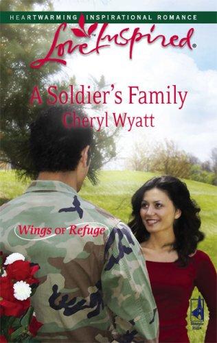 A Soldier's Family (Wings of Refuge, Book 2) (Love Inspired #438), CHERYL WYATT