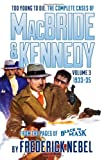 img - for Too Young to Die: The Complete Cases of MacBride & Kennedy Volume 3: 1933-35 book / textbook / text book
