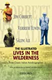 img - for The Illustrated Lives in the Wilderness: Three Classic Indian Autobiographies (The Oxford India Collection) book / textbook / text book
