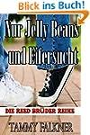 Nur Jelly Beans und Eifersucht (Die R...