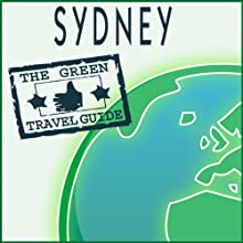 Sydney (       UNABRIDGED) by Green Travel Guide Narrated by Green Travel Guide
