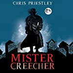 Mister Creecher | Chris Priestley