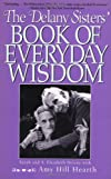The Delany Sisters&#39; Book of Everyday Wisdom