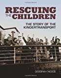 img - for Rescuing the Children: The Story of the Kindertransport book / textbook / text book