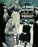 Le Paris retrouv� de Marcel Proust