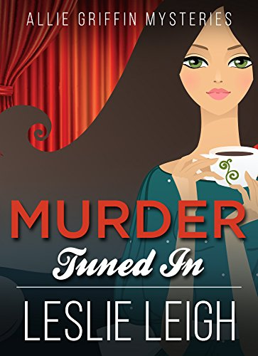 MURDER TUNED IN (Allie Griffin Mysteries Book 4) PDF