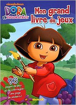 Mon grand livre de jeux dora l 39 exploratrice french edition 9782508018015 books - Dora jeux info ...