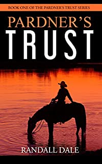 Pardner's Trust: 2016 Will Rogers Medallion Award Finalist by Randall Dale ebook deal