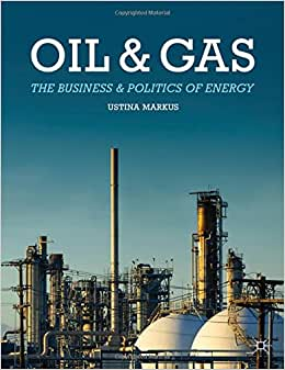 Oil And Gas: The Business And Politics Of Energy