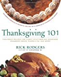 Thanksgiving 101: Celebrate America's Favorite Holiday with America's Thanksgiving Expert (0061227315) by Rodgers, Rick
