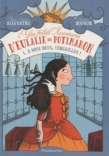 Les Folles aventures d'Eulalie de Potimaron n° 1 A nous deux, Versailles !
