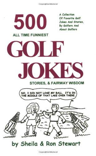 500 All Time Funniest Golf Jokes, Stories & Fairway Wisdom
