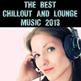 The Best Chillout and Lounge Music 2013