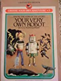 Your Very Own Robot (Choose your own adventure) (0553151495) by Montgomery, R.A.